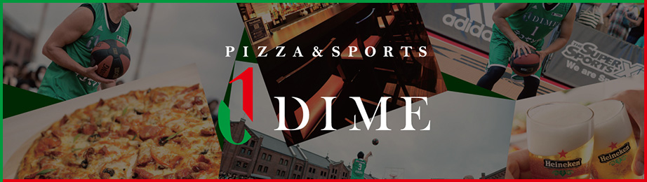 Pizza & Sports DIMEはこちらから